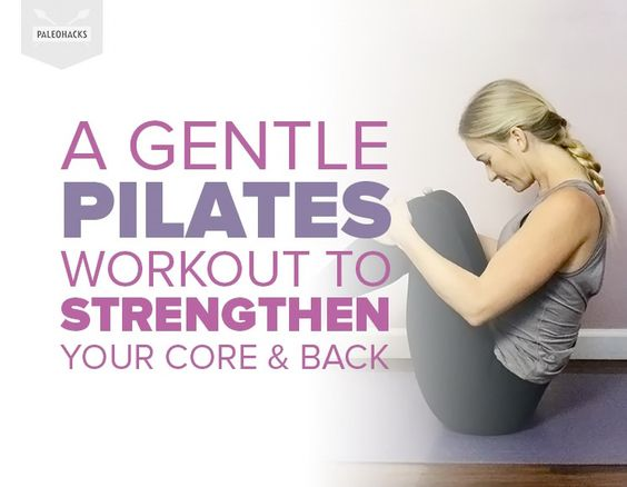Gentle Pilates workout that will help strengthen and condition your core and back