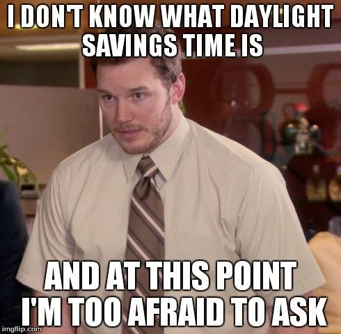 15 Daylight Saving Time Memes That Capture How Most Of Us Feel About The Time Change Super Funny Top Memes Funny Pictures