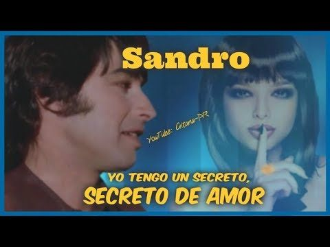 Sandro Secreto De Amor Letra Youtube Letra De Amor Sandro Sandro De America