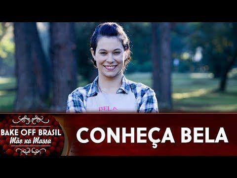 Bela Participantes Da 5ª Temporada Do Bake Off Brasil Youtube