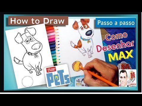 Como Desenhar E Pintar O Max Pets A Vida Secreta Dos Bichos