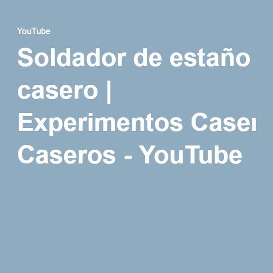 Soldador de estaño casero | Experimentos Caseros - YouTube