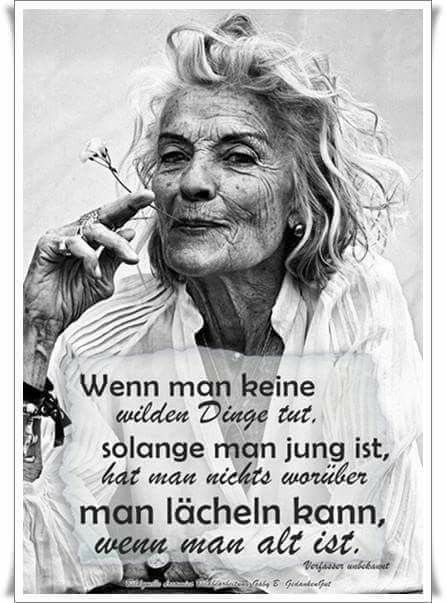Werden wenn sprüche älter frauen Frauen werden