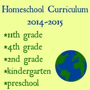 Homeschool Curriculum 2014-2015, preschool, kindergarten, 2nd grade, 4th grade and high school!