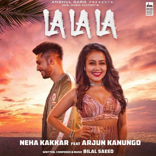 La La La Bilal Saeed Mp3 Song Download In 2020 Mp3 Song Download Latest Bollywood Songs Neha Kakkar