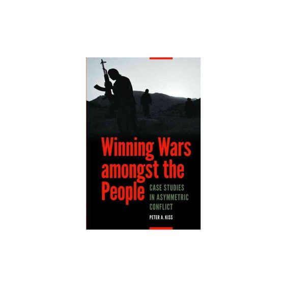Winning Wars Amongst the People (Paperback)
