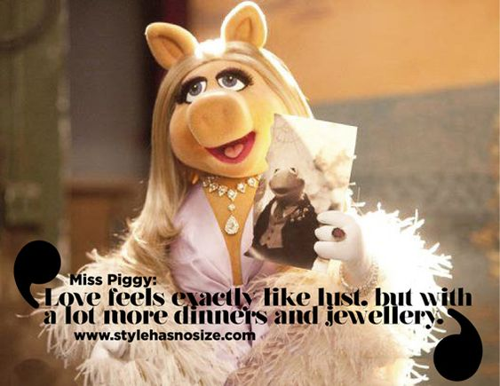 A little Miss Piggy talk... - Style has No size | Quotes ...