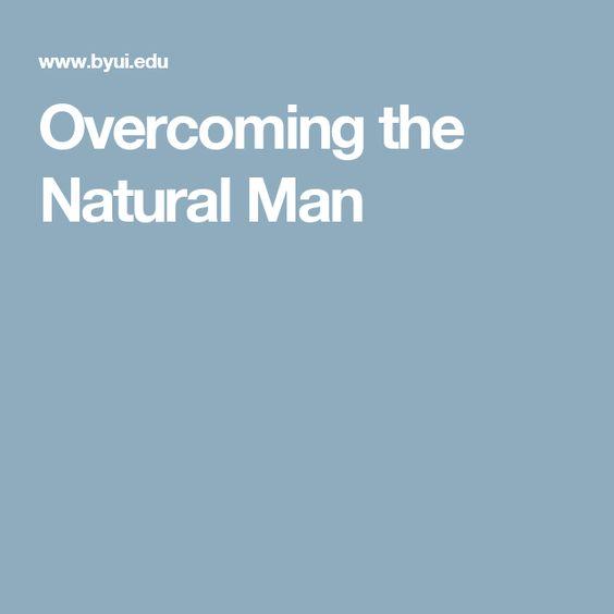 Overcoming the Natural Man