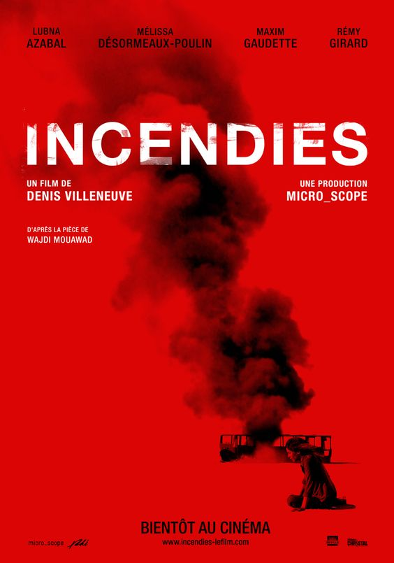 Incendies. This movie is so intense.