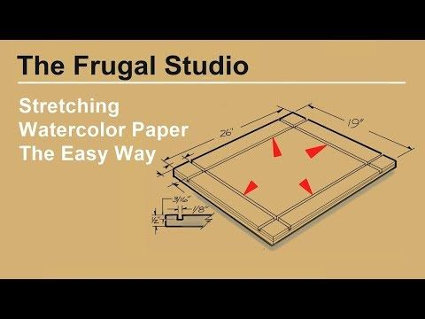 How To Stretch Watercolor Paper The Easy Way Youtube