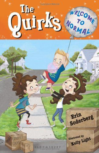 The Quirks: Welcome to Normal by Erin Soderberg    Early chapter book