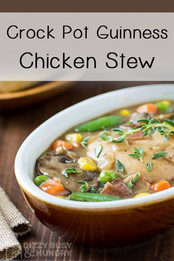 A Hearty Crock Pot Chicken Stew Recipe Made In The Crock Pot With Guinness Bear Dizzybusy Chicken Slow Cooker Recipes Cooked Chicken Recipes Easy Soup Recipes