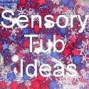 an extensive list of sensory tub idea links to other blogs