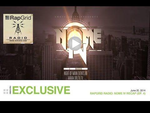 Rap Grid Radio: NOME IV (Episode 4) - #BattleRapNews #BattleRapInterviews #BattleRapReport #SayItAgain - http://fucmedia.com/rap-grid-radio-nome-iv-episode-4-battlerapnews-battlerapinterviews-battlerapreport-sayitagain/