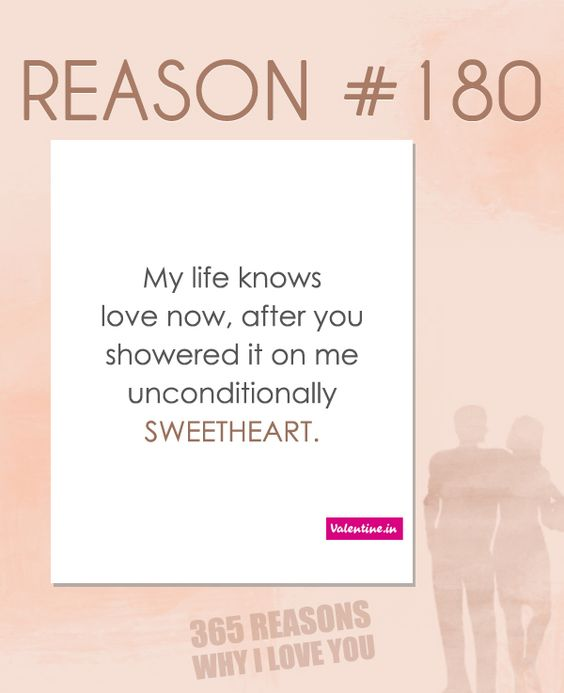 My life knows love now, after you showered it on me unconditionally sweetheart.