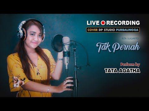 Tak Pernah Tata Agatha Cover Goyang Dangdut Klasik Lawas Rita Sugiarto Dp Studio Production Youtube Di 2020 Lagu Klasik Studio