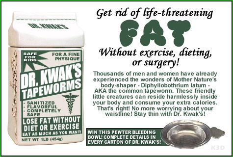 I find it telling that tapeworms were marketed by Dr. Kwak.: