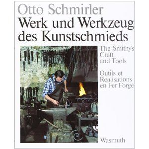 The Smithy's Craft & Tools (Werk und Werkzeug des Kunstschmieds) (German Edition)