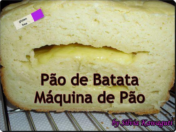 Não Contém Gluten: Pão de Batata - Máquina de Pão Não Contém Gluten