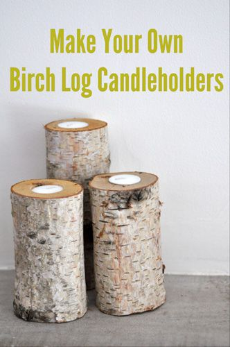 How to make your own birch log candle holders via http for Log candles diy