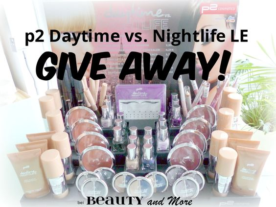 p2 Daytime vs. Nightlife LE Giveaway!   Beauty and More