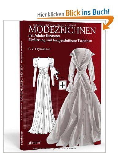 Modezeichnen mit Adobe Illustrator: Einführung und fortgeschrittene Techniken: Amazon.de: F. Volker Feyerabend: Bücher