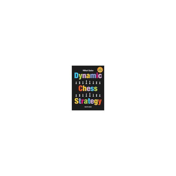 Dynamic Chess Strategy (Updated) (Paperback) (Mihai Suba)