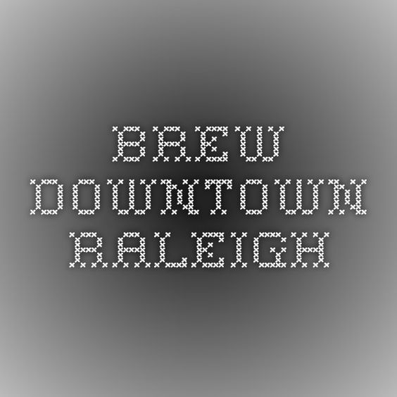 BREW - Downtown Raleigh