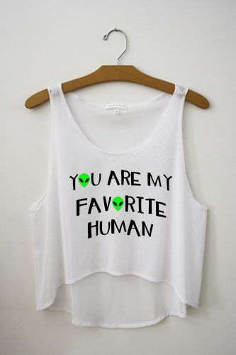 You are my favorite human – Hipster Tops: