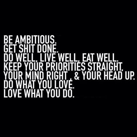 Things to say about ambition?