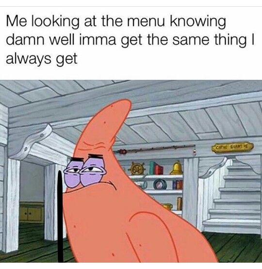 Me At A Mexican Restaurant Funny Spongebob Memes Spongebob Funny Dark Humour Memes