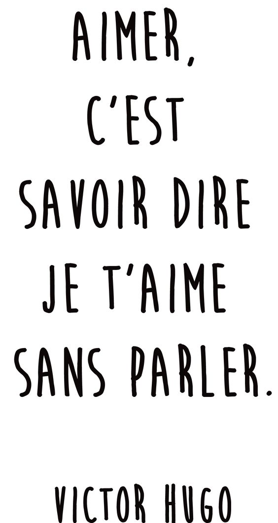 """Citation amour du jour : """"Aimer, c'est savoir dire je t'aime sans parler"""" Victor Hugo"""