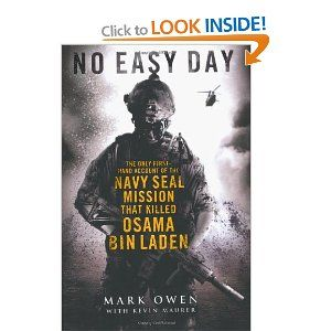 No Easy Day: The Only First-hand Account of the Navy Seal Mission that Killed Osama bin Laden: Mark Owen, ]