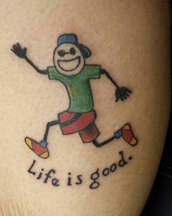 Life is good tattoo.
