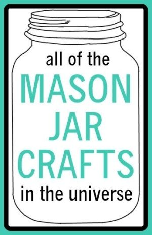 all of the mason jar crafts in the universe by rosella