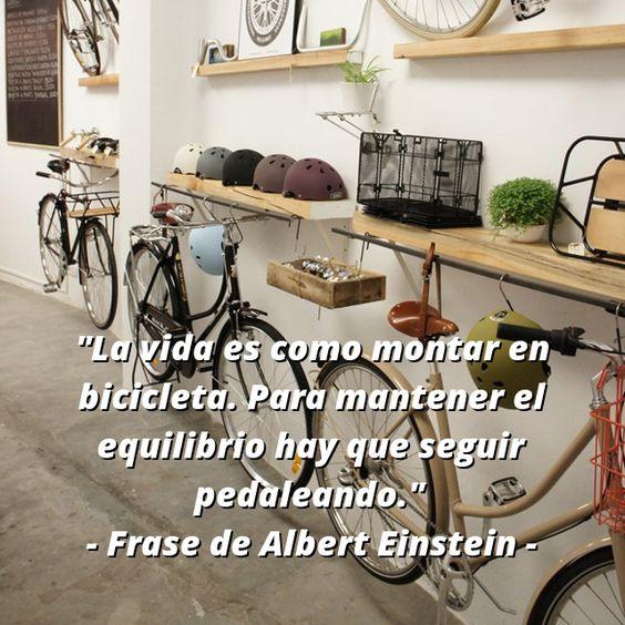 """""""La vida es como montar en bicicleta. Para mantener el equilibrio hay que seguir pedaleando.""""  - #Frase de Albert #Einstein -"""