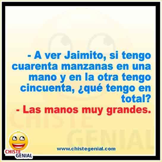 Chistes Cortos De Jaimito Las Manos Muy Grandes Memes Humor Funny Memes