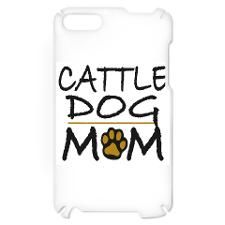 Cattle Dog Mom iPod Touch Case