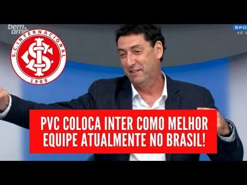 Pvc Coloca Inter Como Melhor Equipe Do Brasil Inter Ultrapassa O Flamengo Https Www Youtube Com Watch V Xcfw0xporj0 Inter Ultimasn Flamengo Equipe Brasil