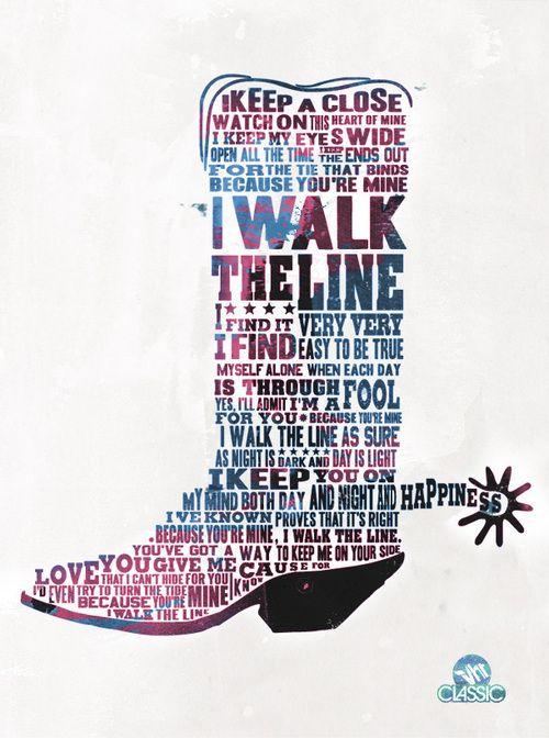 I walk the line.