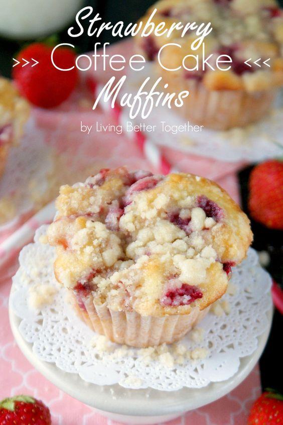 Strawberry Coffee Cake #Muffins   www.livingbettertogether.com   Sweet ...