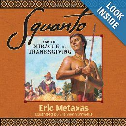 Squanto and the Miracle of Thanksgiving: Eric Metaxas  NOVEMBER  Available from the Alachua County Library