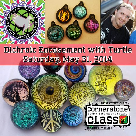 Dichroic Encasement with Turtle, May 31, 2014.   Sponsored by Dichroic Alchemy.  Register online at www.cornerstoneglass.com/classes or call 541-341-1788 #turtletimeglass #dichroicalchemy #cornerstoneglassteachingfacility #dichro #glass #class #flamework #lampwork #artglass #marbles #pendants