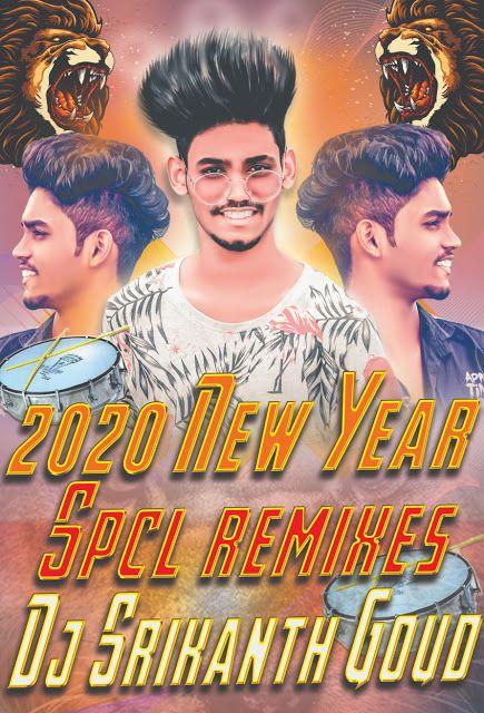 2020 New Year Spcl Mixes Dj Srikanth Goud In 2020 Dj Songs Dj Songs List New Dj Song