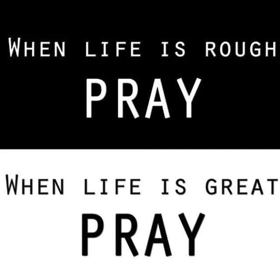 Always pray no matter what