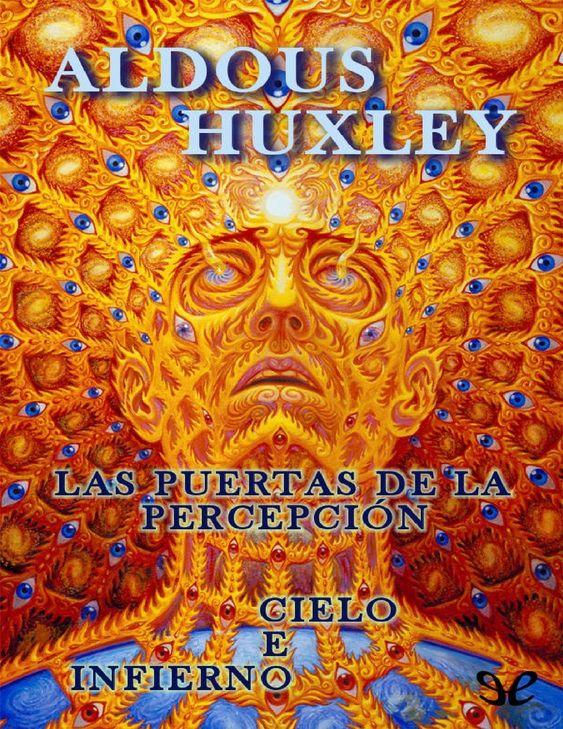 Las puertas de la percepcion, Cielo e infierno, PDF - Aldous Huxley