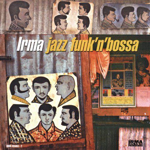 VA - Irma Jazz Funk'n'Bossa, Vol. 1 (2013)