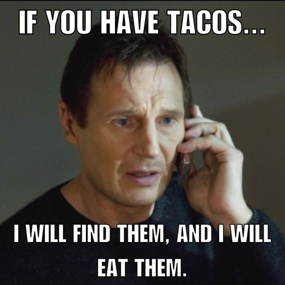 Taco Tuesday taken phone call Liam Mexican food meme