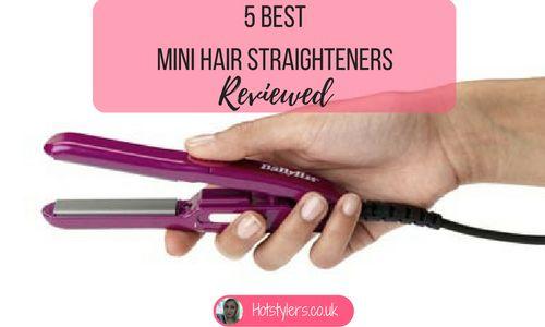 5 Best Mini Hair Straighteners | Expert reviews