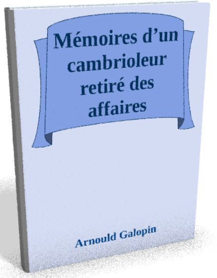 Téléchargez le sur @ebookaudio:  Mémoires d'un ...   http://ebookaudio.myshopify.com/products/memoires-d-un-cambrioleur-retire-des-affaires-arnould-galopin-livre-audio?utm_campaign=social_autopilot&utm_source=pin&utm_medium=pin  #livreaudio #shopify #ebook #epub #français